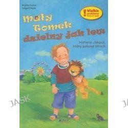Mały Tomek dzielny jak lew - Brigitte Endres, Paule Irmgard