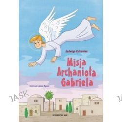 Misja Archanioła Gabriela - Jadwiga Kubieniec