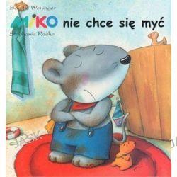 Miko nie chce się myć - Stephanie Roehe, Brigitte Weninger