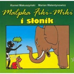 Małpka Fiki Miki i słonik - Kornel Makuszyński, Marian Walentynowicz