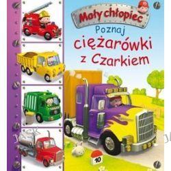 Mały chłopiec. Poznaj ciężarówki z Czarkiem - Emilie Beaumont