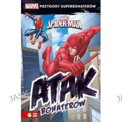 Marvel Przygody superbohaterów. Spider-Man. Atak bohaterów -