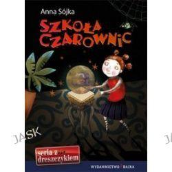 Szkoła Czarownic - Anna Sójka