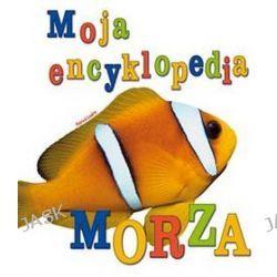 Moja encyklopedia. Morza - Patrick Louisy
