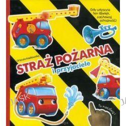 Straż pożarna i przyjaciele - Urszula Kozłowska
