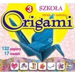 Szkoła origami 3. Stroje i ozdoby