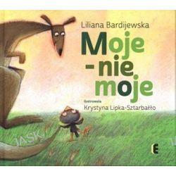 Moje - nie moje - Liliana Bardijewska