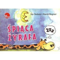 Śpiąca żyrafa - Marek Regner, Izabela Skabek