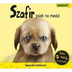 Szafir, psiak na medal [ audiobook/CD] - Agnieszka Stelmaszyk