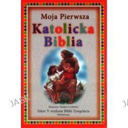 Moja Pierwsza Katolicka Biblia