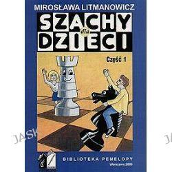 Szachy dla dzieci cz.1 - Mirosława Litmanowicz