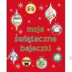 Moje świąteczne bajeczki - Urszula Kozłowska