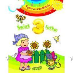 Świat 3-latka. Tęczowe przedszkole - Anna Wiśniewska