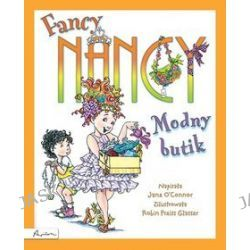 Modny Butik. Fancy Nancy - Jane O′Connor