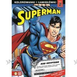 Superman. Kolorowanki i łamigłówki. Zeszyt 2
