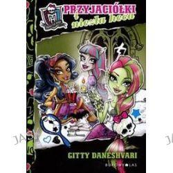 Monster High. Przyjaciółki i niezła heca - Gitty Daneshvari