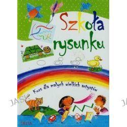 Szkoła rysunku. Kurs dla małych wielkich artystów - Dagmara Matuszak