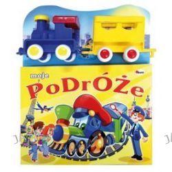 Moje podróże + zabawka lokomotywka z wagonikiem - Julianna Fabisińska