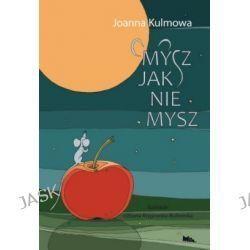 Mysz jak nie mysz - Joanna Kulmowa