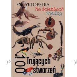 Na ścieżkach wiedzy. 100 trujących stworzeń