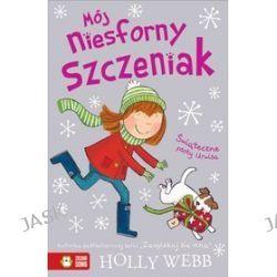 Mój niesforny szczeniak. Świąteczne psoty Urwisa - Holly Webb
