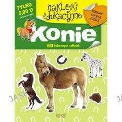 Naklejki edukacyjne. Konie + 50 kolorowych naklejek