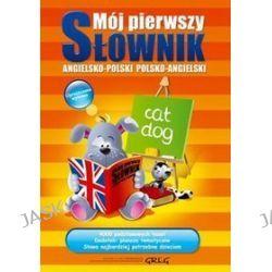 Mój pierwszy słownik angielsko-polski, polsko-angielski - Daniela MacIsaac