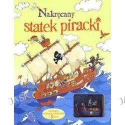 Nakręcany statek piracki i 3 trasy - Christyan Fox, Louie Stowell