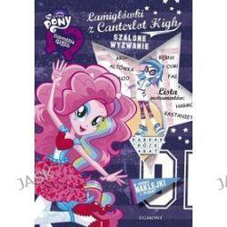 My Little Pony. Equestria Girls. Łamigłówki z Canterlot High. Szalone wyzwanie