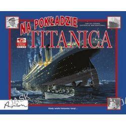 Na pokładzie Titanica. Zobacz na własne oczy - Shelley Tanaka