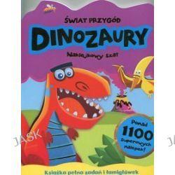 Naklejkowy szał. Świat Przygód. Dinozaury + 1100 naklejek