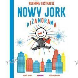 Nowy Jork Piżamorama - Frederique Bertrand, Michael Leblond
