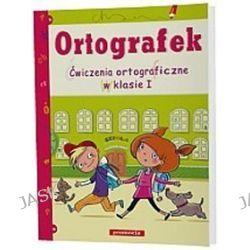 Ortografek. Ćwiczenia ortograficzne w klasie I