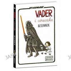 Star Wars. Vader i córeczka. Dziennik - Jeffrey Brown,