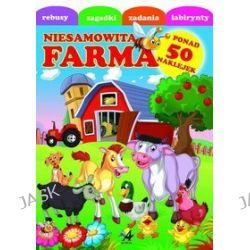 Niesamowita farma. Rebusy, zagadki, zadania, labirynty + 50 naklejek