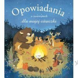 Opowiadania o zwierzętach dla mojej córeczki - Olivier Dupin