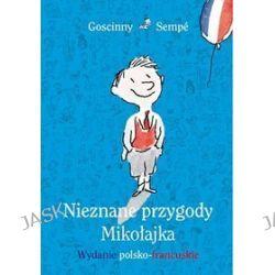Nieznane przygody Mikołajka. Wydanie polsko-francuskie - René Goscinny, Jean-Jacques Sempe