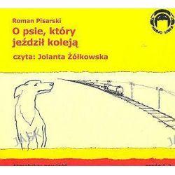 O psie, który jeździł koleją część 1 i 2 - książka audio na 2 CD (CD) - Roman Pisarski