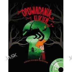 Opowiadania z kluczem. Polscy pisarze dzieciom + audiobook