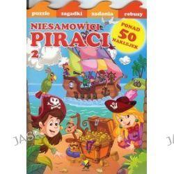 Niesamowici piraci. Część 2. Puzzle, zagadki, zadania, rebusy + 50 naklejek
