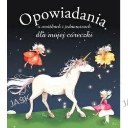Opowiadania o wróżkach i jednorożcach dla mojej córeczki - Olivier Dupin
