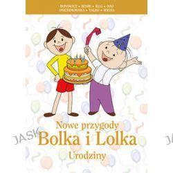 Nowe przygody Bolka i Lolka. Urodziny - Wojciech Bonowicz, Jerzy Illg, Rafał Kosik
