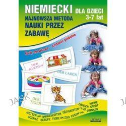 Niemiecki dla dzieci 3-7 lat. Najnowsza metoda nauki przez zabawę - Katarzyna Piechocka-Empel, Monika Von Basse