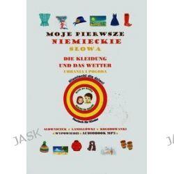 Niemiecki dla dzieci krok po kroku. Moje pierwsze niemieckie słowa. Ubrania i pogoda + audiobook - Hanna Jewiak