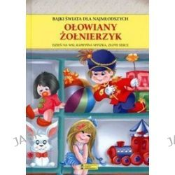 Ołowiany żołnierzyk. Bajki świata dla najmłodszych - Andrzej Gordziejewicz-Gordziejewski