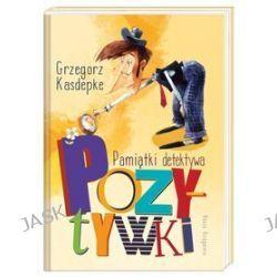 Pamiątki detektywa Pozytywki - Grzegorz Kasdepke