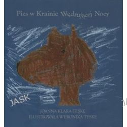 Pies w Krainie Wędrującej Nocy -  Joanna Klara Teske