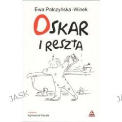 Oskar i reszta - Pałczyńska-Winek E.