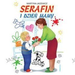 Serafin i Dzień Mamy - Martyna Jacewicz