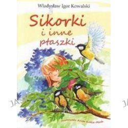 Sikorki i inne ptaszki - Władysław Kowalski